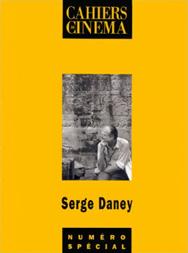 Cahiers du cinéma - Serge Daney