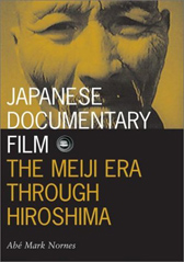 click to buy 'Japanese Documentary Film: The Meiji Era Through Hiroshima' at Amazon.com