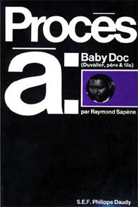 Procès à: Baby Doc (Duvalier, père & fils)