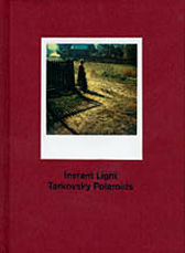 "click to buy ""Instant Light: Tarkovsky Polaroids"" at Amazon.co.uk"