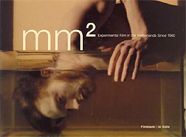 MM2: Experimental Film in the Netherlands since 1960