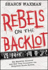 "click to buy ""Rebels on the Backlot"" at Amazon.com"