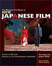 "click to buy ""The Midnight Eye Guide to New Japanese Film"" at Amazon.com"