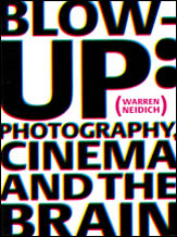 "click to buy ""Blow-Up: Photography, Cinema and the Brain"" at Amazon.com"