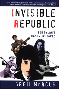 "click to buy ""Invisible Republic: Bob Dylan's Basement Tapes"" at Amazon.com"
