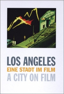 Los Angeles – Eine Stadt im Film/A City On Film