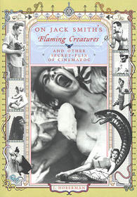 click to buy 'On Jack Smith's Flaming Creatures' at Amazon.com
