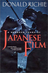 click to buy 'A Hundred Years of Japanese Film: A Concise History, with a Selective Guide to Videos and DVDs' at Amazon.com