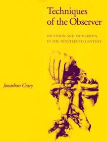 click to buy 'Techniques of the Observer: On Vision and Modernity in the 19th Century' at Amazon.com