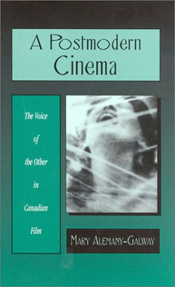 click to buy 'A Postmodern Cinema: The Voice of the Other in Canadian Film' at Amazon.com