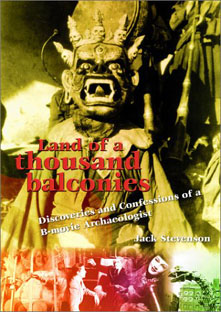click to buy 'Land of a Thousand Balconies: Discoveries and Confessions of a B-Movie Archaeologist' at Amazon.co.uk