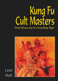 click to buy 'Kung Fu Cult Masters - From Bruce Lee To Crouching Tiger' at Amazon.com