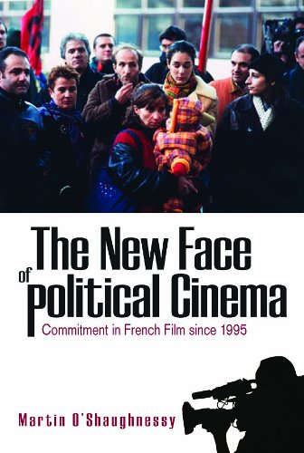 The New Face of Political Cinema: Commitment in French Film Since 1995