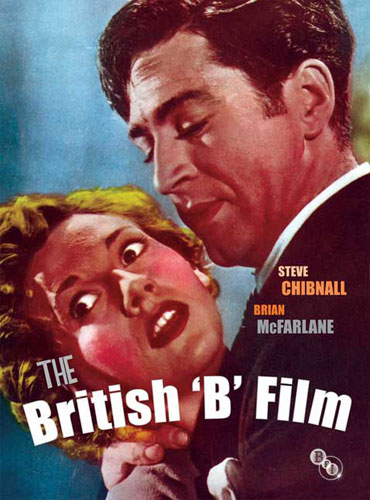 "The British ""B'' Film"