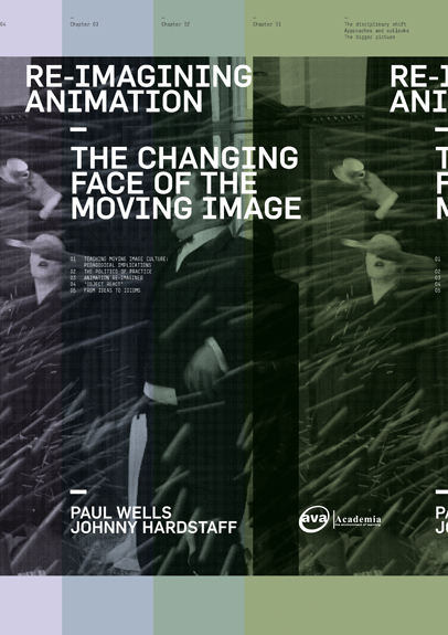 Re-Imagining Animation: The Changing Face of the Moving Image