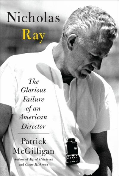 Nicholas Ray – The Glorious Failure of an American Director