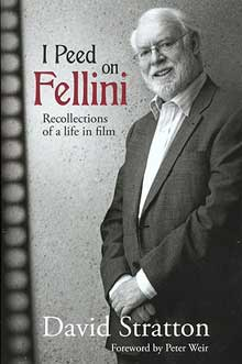 I Peed On Fellini: Recollections of a Life in Film