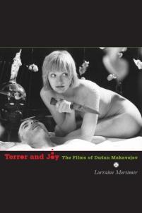 Terror and Joy: The Films of Dušan Makavejev