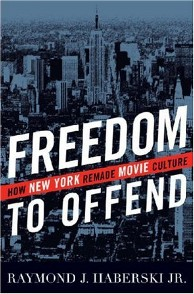"click to buy Freedom to Offend: How New York Remade Movie Culture"" at Amazon.com"