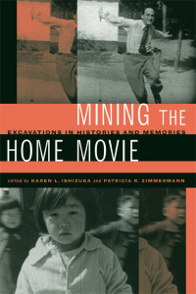 "click to buy Mining the Home Movie: Excavations in Histories and Memories"" at Amazon.com"
