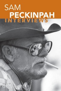 "click to buy ""Sam Peckinpah: Interviews"" at Amazon.com"