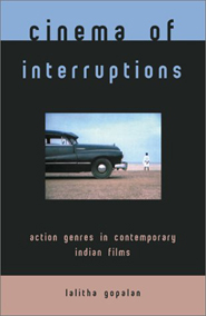 click to buy 'Cinema of Interruptions: Action Genres in Contemporary Indian Cinema' at Amazon.com