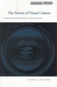 click to buy 'The Matrix of Visual Culture - Working with Deleuze in Film Theory' at Amazon.com